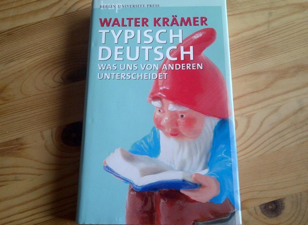 Cover - Typisch Deutsch - Walter Krämer (c) Berlin University Press 2013